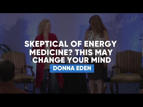 Skeptical Of Energy Medicine? This May Change Your Mind | Donna Eden