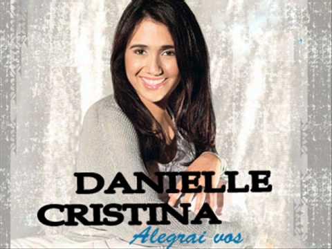 Fiel e Tremendo - Danielle Cristina
