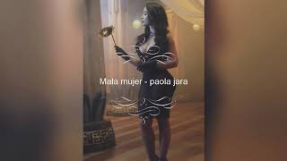Mala Mujer   Paola Jara {letra}
