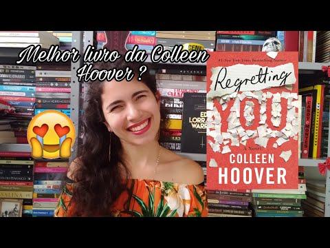 O Emocionante Regretting You da Colleen Hoover!