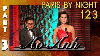 "Paris By Night 123 ""Ảo Ảnh"" (Full Program - Part 3 of 3)"