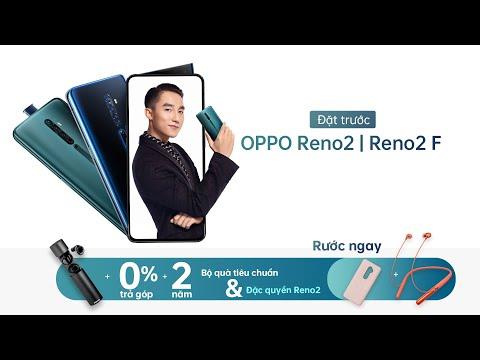 Reno2 Series | ĐẶT TRƯỚC Reno2 và Reno2 F | Giá từ 8.990.000VND