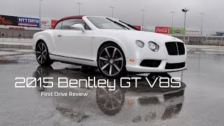 First Drive Review - 2015 Bentley Continental GT V8S Convertible