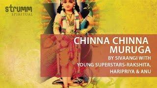 Chinna Chinna Muruga by Sivaangi