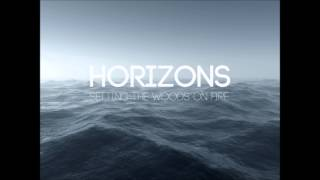 'Horizons' Setting The Woods On Fire (audio)