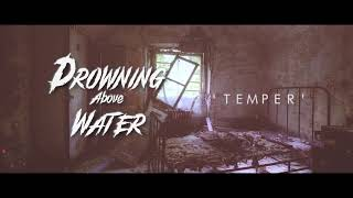 """Drowning Above Water - """"Temper""""(Official Audio Stream)"""