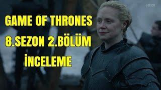 Game Of Thrones 8.Sezon 2.Bölüm İnceleme // Teoriler ve Detaylar