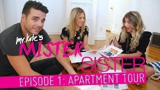 Mister Sister! Episode 1: Apartment Tour!