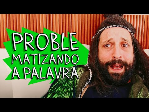 PROBLEMATIZANDO A PALAVRA