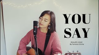 You Say By Lauren Daigle   Acoustic Cover I Tamara Emma