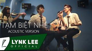Lynk Lee - Tạm Biệt Nhé ( Acoustic version) ft. Phúc Bằng, M-talk Band (Official MV)