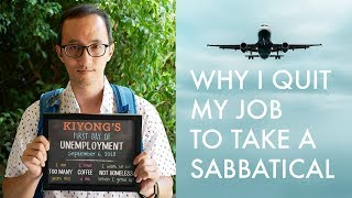 Why I quit my job to take a year long sabbatical!