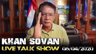 KHAN SOVAN Live Talk Show - 06/04/2020 | Cambodia Hot News Politics Today | Khmer Mjas Srok