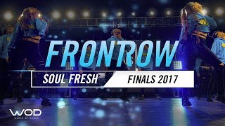 Soul Fresh Fam | FrontRow | World of Dance Finals 2017 | #WODFINALS17