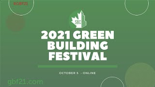 2021 Virtual Green Building Festival – #GBF21 Project Highlight Reel
