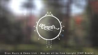 Dion & Emma Lisk - May we all be free tonight [EMP REMIX]
