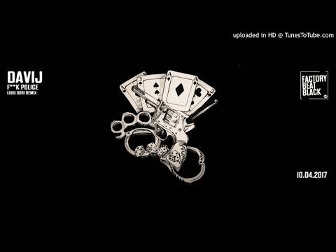 DAVIJ - F**K POLICE ( Luigi Gori Remix ) [ Factory Beat Black ]