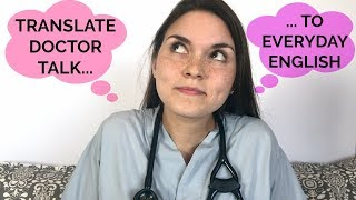 Secret Language Of Doctors: MEDICAL TERMS Translated (Medical Resident Vlog)