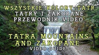 Tatry i Zakopane 2019. Przewodnik dla każdego. Tatra Mountains and Zakopane. Video guide.