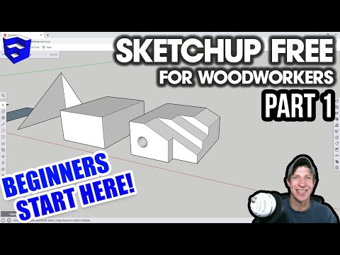 Getting Started with SKETCHUP FREE for Woodworkers Part 1 - BEGINNERS START HERE!