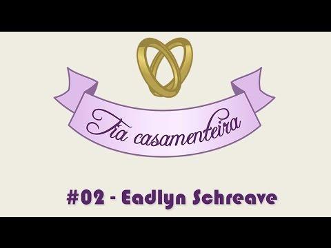 TRACINHAS: Tia Casamenteira #02 - Eadlyn Schreave