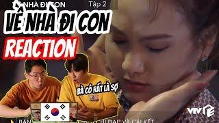 Phản ứng mạnh của người Hàn khi xem Về nhà đi con || Về nhà đi con Reaction