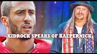 Kidrock speaks of Kaepernick