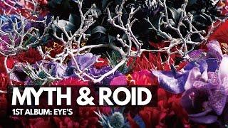 MYTH & ROID   1st Album「eYe's」