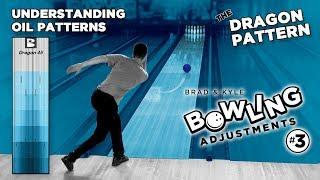 45' PBA Dragon Pattern   Bowling Adjustments (Ep 3)