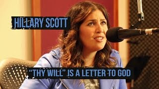 "Hillary Scott's ""Thy Will"" Is Based On Heartbreaking Experience"