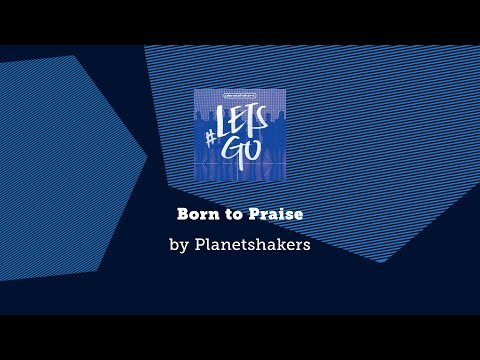 Born To Praise Planetshakers Lyric Video Chords