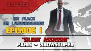 "Hitman Walkthrough (2016) - Episode 1 Paris (Showstopper)- ""Silent Assassin"" 1st Place Worldwide"