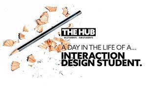 A Day In The Life Of An Interaction Design Student