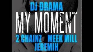 dj drama my moment slowed HD