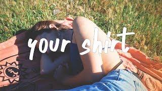Chelsea Cutler   Your Shirt (Lyric Video)