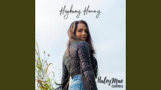 Haley Mae Campbell Highway Honey