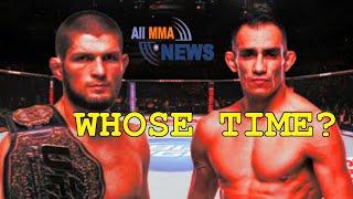 Whose Time? Khabib Time or Tony Time?