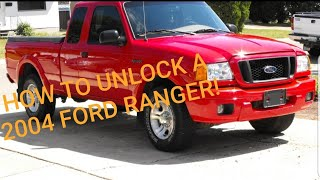 How to unlock a 2004 Ford ranger pick-up truck