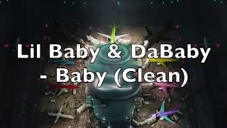 Lil Baby & DaBaby   Baby (Clean)