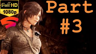 SHADOW OF THE TOMB RAIDER - Part 3 - COZUMEL - Escape the Flood | HD | Gameplay on Stadia
