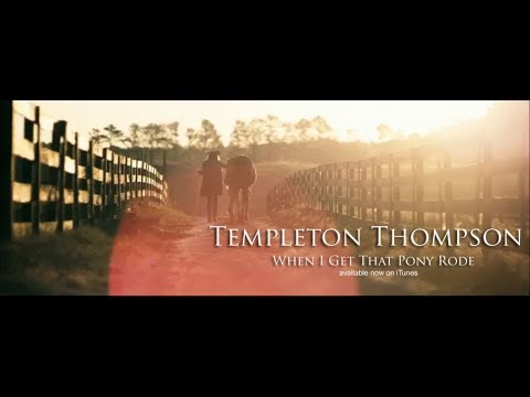 "Templeton Thompson- ""When I Get That Pony Rode"" (Official Music Video)"