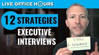 12 Strategies To Succeed In Executive Job Interviews: Live Office Hours: Andrew LaCivita