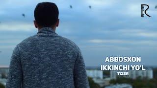 Abbosxon - Ikkinchi yo