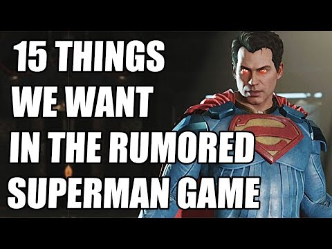 15 Things We Want To See In The Rumored Superman Game