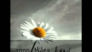 1000 Miles Away...(live)