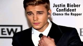 Justin Bieber - Confident Ft. Chance The Rapper + Download