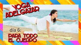 🔷 Yoga para Adelgazar | Yoga para todo el cuerpo | Día 6 Reto