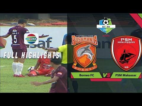 BORNEO FC (1) vs (2) PSM MAKASSAR - Full Highlight | Go-Jek Liga 1 bersama Bukalapak