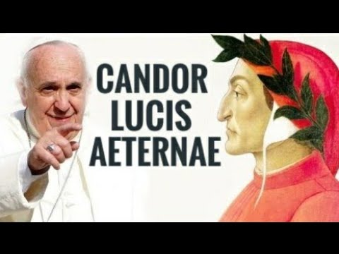 Papa Francisco sobre Dante Alighieri - Carta Apostólica Candor Lucis Aeternae