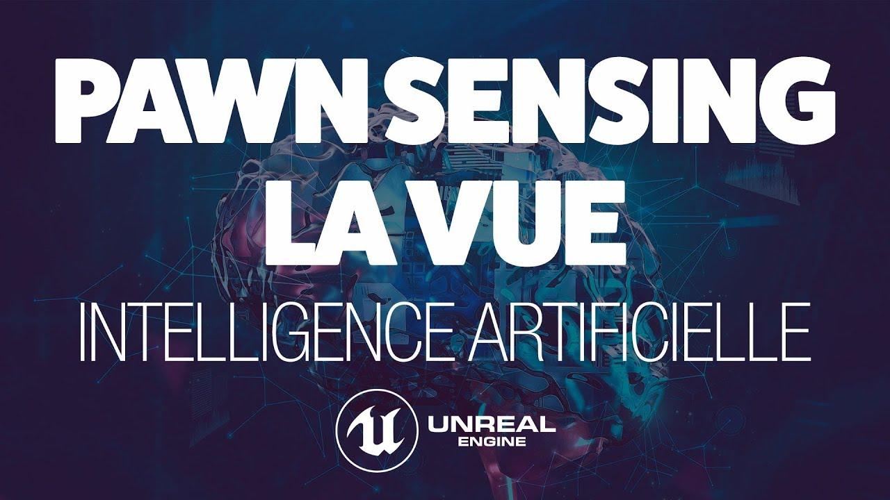 INTELLIGENCE ARTIFICIELLE ET PAWN SENSING #1 : LA VUE - TUTO UNREAL ENGINE 4 FR